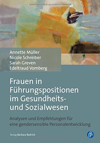 Frauen in Führungspositionen im Gesundheits- und Sozialwesen: Analysen und Empfehlungen für eine gendersensible Personalentwicklung by Annette Müller (2016-06-27)