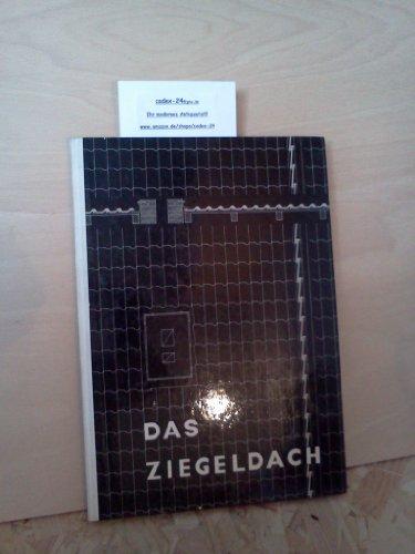 Das Ziegeldach : technisches Handbuch
