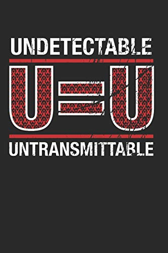 U=U Undetectable Equals Untransmittable HIV Aids Awareness: 6x9 Ruled Notebook, Journal, Daily Diary, Organizer, Planner