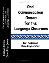 Oral Communication Games for the Language Classroom