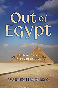 Out of Egypt  A Devotional Study of Exodus  Old Testament Devotional Commentary Series Book 2