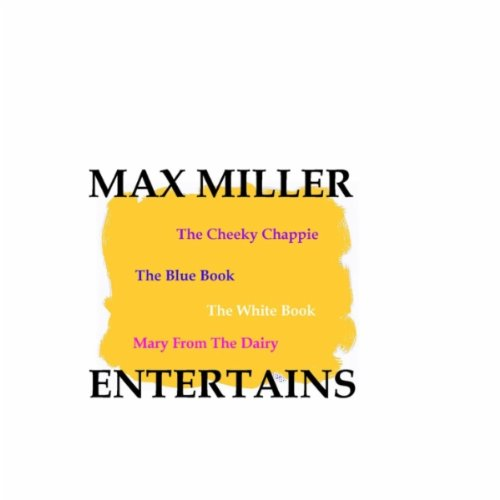 Max Miller With The Forces - Pt 6 - Max Gives Jean Some Chocolates - Hiking Song - All Good Things