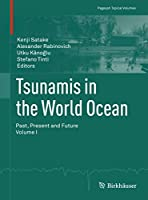 Tsunamis in the World Ocean: Past, Present and Future Volume I (Pageoph Topical Volumes)
