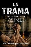 La trama: Mi lucha contra Coca-Cola y Estrella Galicia