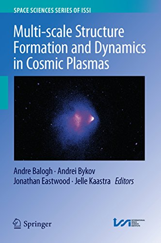 Multi-scale Structure Formation and Dynamics in Cosmic Plasmas (Space Sciences Series of ISSI Book 51) (English Edition)