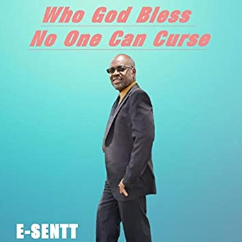 Who God Bless No One Can Curse