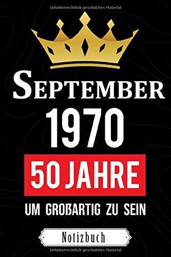 September 1970 50 Jahre um großartig zu sein: Notizbuch zur Geburt cadeaux - Geburtstag 50 Jahre Mann und Frauen - Geburtsbuch - Geschenkidee für ... - Geburtsgeschenkbuch - Originalgeschenk 2020