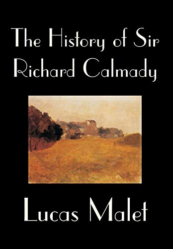 The History of Sir Richard Calmady by Lucas Malet, Fiction