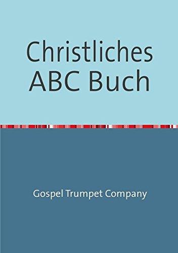 Christliches ABC Buch: Kinder Bibelgeschichten von A bis Z