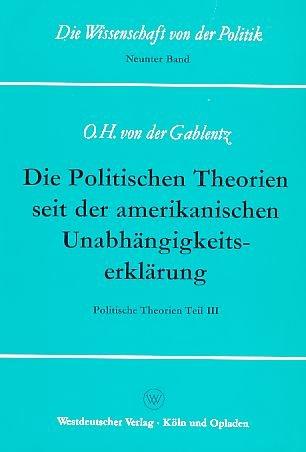 Die politischen Theorien seit der amerikanischen Unabhängigkeitserklärung. Politische Theorien Teil III.