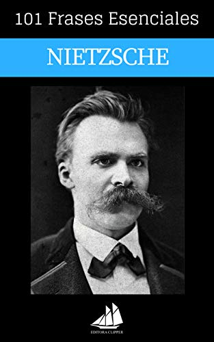 101 Frases Esenciales Nietzsche (Spanish Edition)