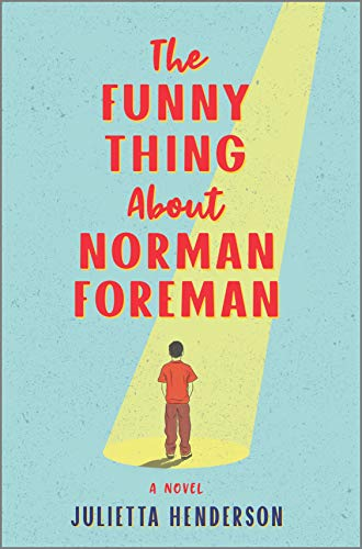 Compare Textbook Prices for The Funny Thing About Norman Foreman: A Novel Original Edition ISBN 9780778331957 by Henderson, Julietta