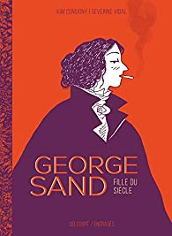 George Sand : Fille du siècle par Vidal