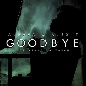 Goodbye (For Manuel & Vasco)