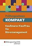 Prüfungswissen kompakt: Kaufmann/Kauffrau für Büromanagement: Schülerband: Prüfungsvorbereitung