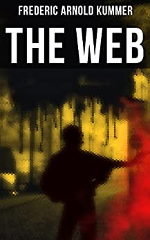 The Web: Thriller by [Frederic Arnold Kummer]