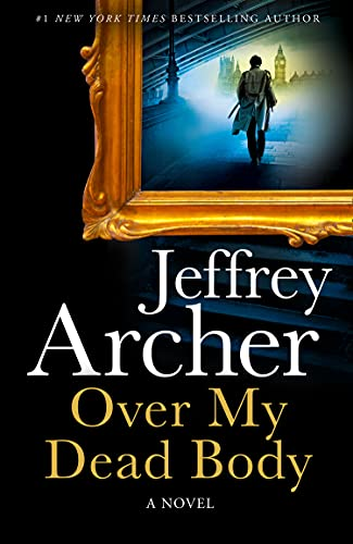Over My Dead Body: A Novel (William Warwick Novels)