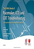 The EHRA Book of Pacemaker, ICD, and CRT Troubleshooting: Case-Based Learning with Multiple Choice Questions (The European Society of Cardiology Series) - Harran Burri