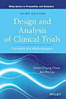 Design and Analysis of Clinical Trials: Concepts and Methodologies (Wiley Series in Probability and Statistics)