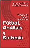 Fútbol. Análisis y Síntesis: Sistema de datos y referencias