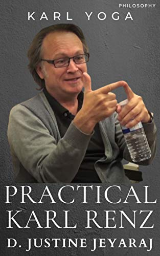 PRACTICAL KARL RENZ (KARL -108) - D.JUSTINE JEYARAJ: KARL YOGA (English Edition)