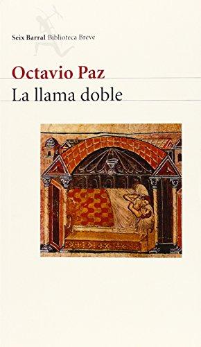 La llama doble: Amor y erotismo (Biblioteca Breve)