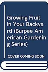Growing Fruit in Your Backyard Paperback