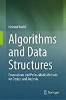 Algorithms and Data Structures: Foundations and Probabilistic Methods for Design and Analysis Front Cover