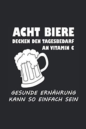 Acht Biere decken den Tagesbedarf an Vitamin C: Notizbuch mit 120 Seiten (kariert), 6x9 inches (15,24 x 22,86 cm)