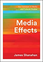 Media Effects: A Narrative Perspective (Key Concepts in Media and Cultural Studies)