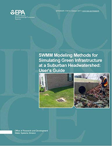 SWMM Modeling Methods for Simulating Green Infrastructure at a Suburban Headwatershed: User's Guide (English Edition)