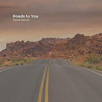 Roads to You