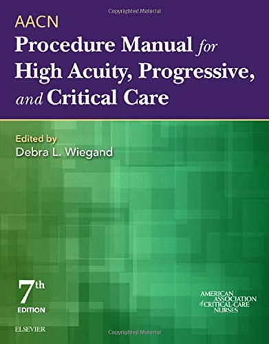 Compare Textbook Prices for AACN Procedure Manual for High Acuity, Progressive, and Critical Care, 7e 7 Edition ISBN 0000323376622 by AACN,Wiegand PhD  RN  CCRN  FAAN, Debra L. J.