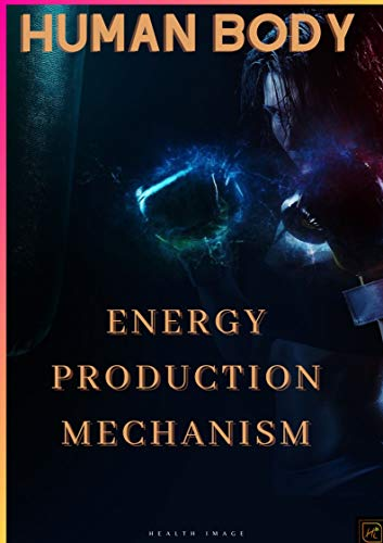 Human Body - Energy Production Mechanism (English Edition)