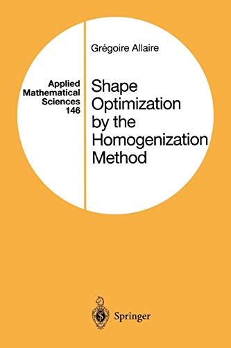 Shape Optimization by the Homogenization Method (Applied Mathematical Sciences)