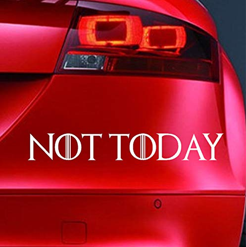 Aufkleber Not Today Game of Thrones Arya, lustiger Auto-Aufkleber für Stoßstange, Motorsport, JDM EURO, Wohnwagen, Cartoon, Fahrrad, Roller, Neuheit aus Vinyl