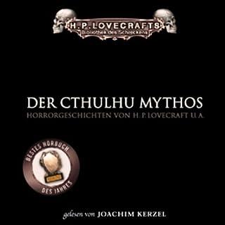 Der Cthulhu Mythos                   Autor:                                                                                                                                 H. P. Lovecraft                               Sprecher:                                                                                                                                 David Nathan,                                                                                        Joachim Kerzel                      Spieldauer: 4 Std. und 27 Min.     855 Bewertungen     Gesamt 4,5