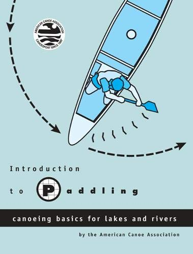 Introduction to Paddling: Canoeing Basics for Lakes and Rivers