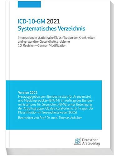 ICD-10-GM 2021 Systematisches Verzeichnis: Internationale statistische Klassifikation der Krankheiten und verwandter Gesundheitsprobleme, 10. Revision - German Modification