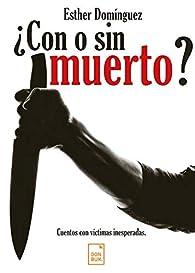 ¿Con o sin muerto? par Esther Domínguez