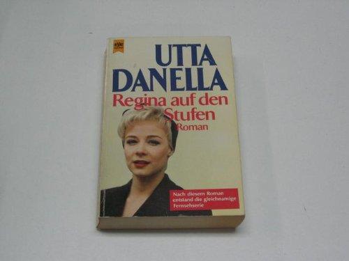 Utta Danella: Regina auf den Stufen.