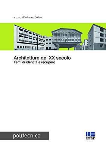 Architetture del XX secolo. Temi di identità e recupero