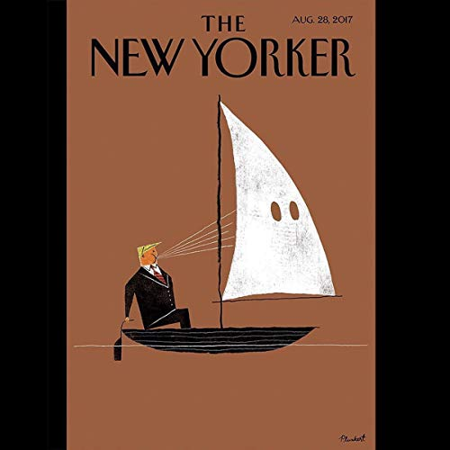 The New Yorker, August 28th 2017 (Elizabeth Kolbert, Ian Frazier, Nick Paumgarten)                   By:                                                                                                                                 Elizabeth Kolbert,                                                                                        Ian Frazier,                                                                                        Nick Paumgarten                               Narrated by:                                                                                                                                 Dan Bernard,                                                                                        Christine Marshall                      Length: 1 hr and 55 mins     1 rating     Overall 5.0