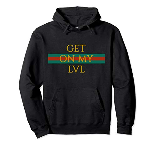Get On My LVL Pullover Hoodie