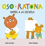 Vamos a la escuela (Oso y Ratona. Pequeña manitas): Libro con pestañas