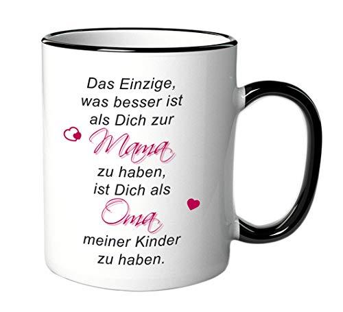 Tasse mit Spruch/Schriftzug - Das Einzige, was Besser ist als Dich zur Mama zu haben. - als Geschenk für Mutter zum Muttertag oder zu Weihnachten