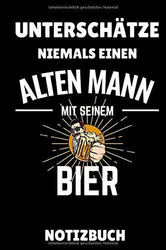 UNTERSCHÄTZE NIEMALS EINEN ALTEN MANN MIT SEINEM BIER NOTIZBUCH: A5 Notizbuch KARIERT Craft Bier | Bier selbst brauen | Bierbrauen Buch | Brauerei | ... Männer | Biertrinken | Anfänger | Bierbuch