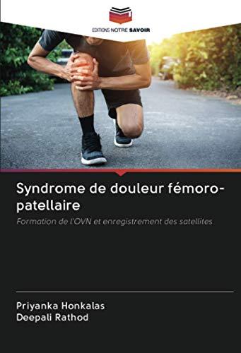 Syndrome de douleur fémoro-patellaire: Formation de l'OVN et enregistrement des satellites
