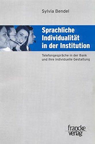 Sprachliche Individualität in der Institution: Telefongespräche in der Bank und ihre individuelle Gestaltung