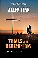 Trials and Redemption